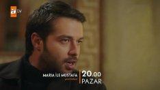 Maria ile Mustafa Fragman 14. Bölüm 2. Fragmanı Yeni Bölüm Son Fragmanı