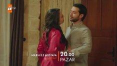 Maria ile Mustafa Fragman 7. Bölüm 2. Fragmanı Yeni Bölüm Son Fragmanı