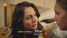 Maria ile Mustafa Fragman 8. Bölüm Fragmanı Yeni Bölüm Son Fragmanı